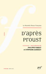 D'après Proust, NRF Gallimard, ouvrage collectif paru en février 2013 (Forest, dir.).